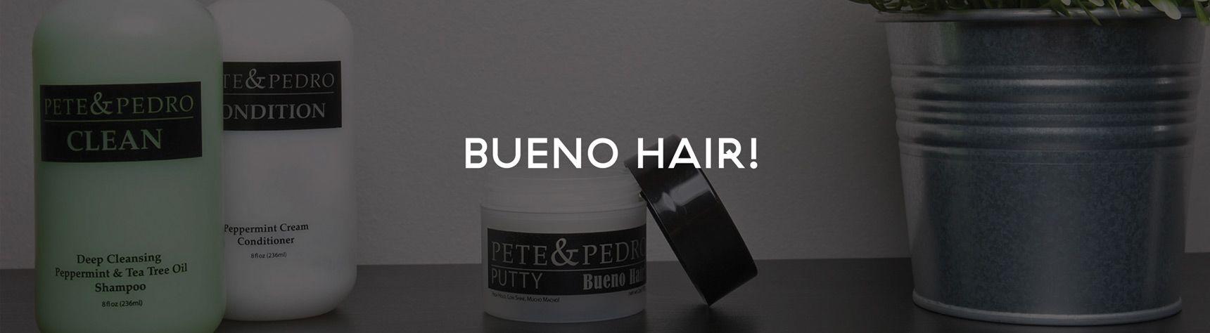 Pete and Pedro Bueno Hair
